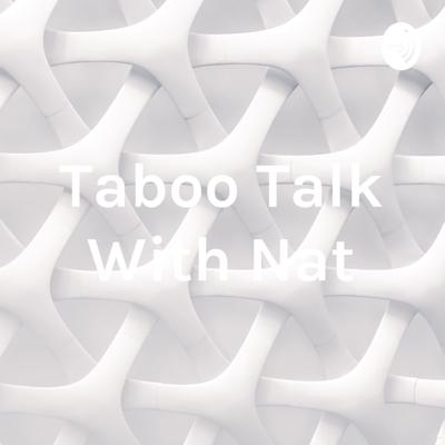 Taboo Talk With Nat
