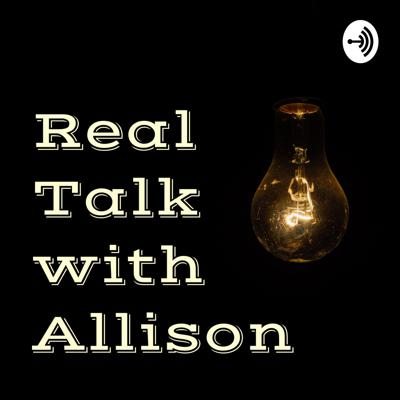 Real Talk with Allison