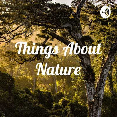 Things About Nature