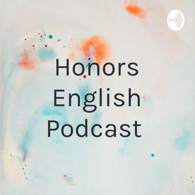 Honors English Podcast