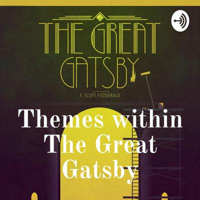 Themes within The Great Gatsby