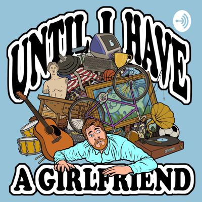 Until I Have A Girlfriend