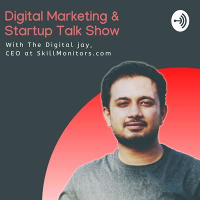 Thedigitaljay | Digital Marketing & Startup Talk Show