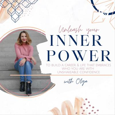 Unleash Your Inner Power - Kick ass in your career & life with unshakeable confidence