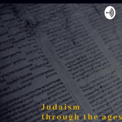 Judaism Through The Ages