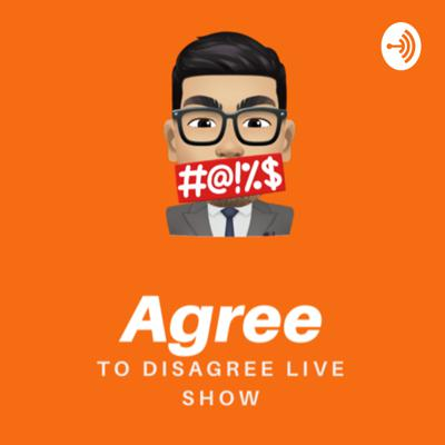Agree to Disagree Show