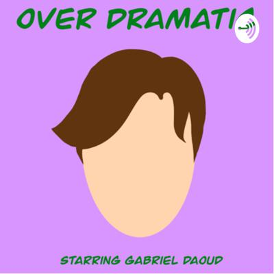 "The podcast ""Over Dramatic"" is a series made by Gabriel Daoud. This Podcast gives you insight on the life of a high school kid who does absolutely nothing."