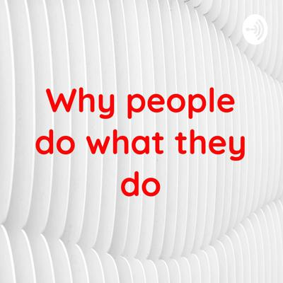 Why people do what they do - by Inner Rhythm