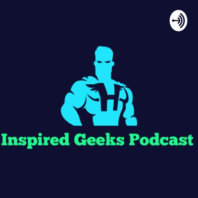 Inspired Geeks Podcast 616