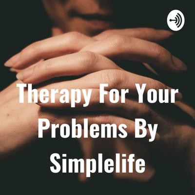 Therapy For Your Problems By Simplelife