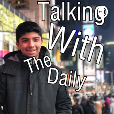 Talking With The Daily