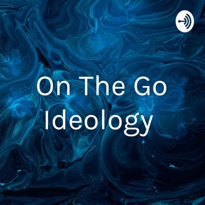 On The Go Ideology