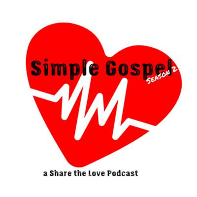Simple Gospel: A Share the Love Podcast
