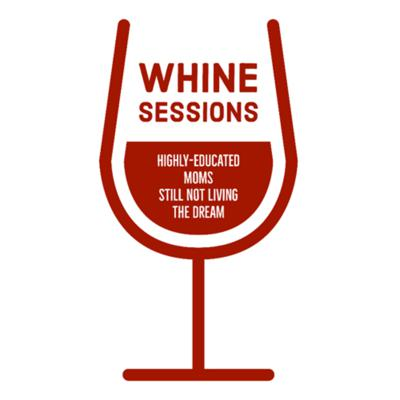 Whine Sessions Podcast