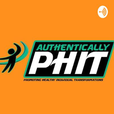 Authentically PHIT