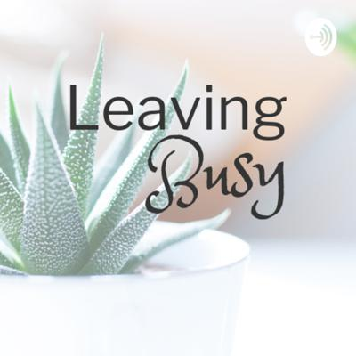 Leaving Busy