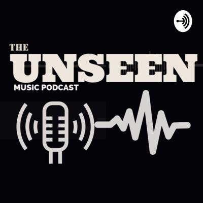 The Unseen Music Podcast