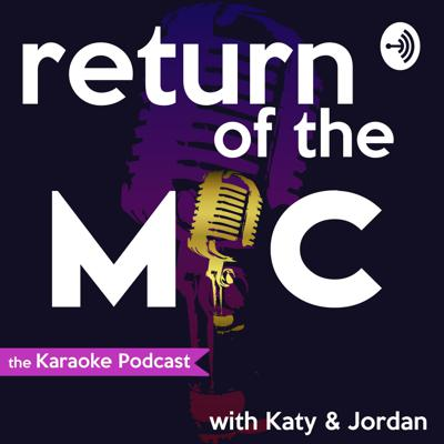 Return of the Mic: the Karaoke Podcast