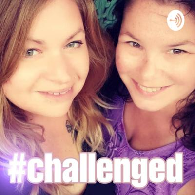 #Challenged