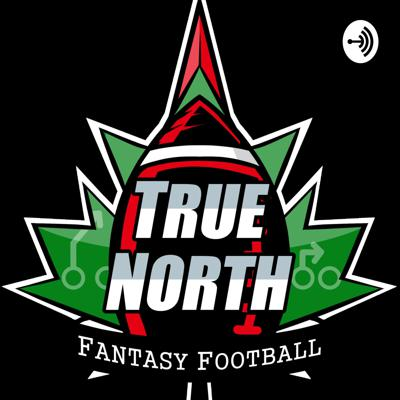 A couple good Canadian kids who want to inform listeners with actionable information to empower them to make the best moves for their fantasy teams. Let's win some 'ships and stack some chips! Thank you for supporting the show, check out all of our work at truenorthffb.com and connect with us on twitter @TrueNorthFFB
