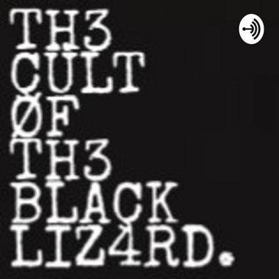 The Cult Of The Black Lizard