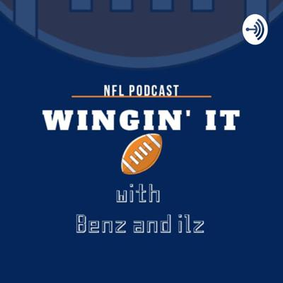 Wingin' It with Benz and Ilz (moderated by @7minorless)