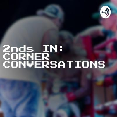 2nds IN: Corner Conversation