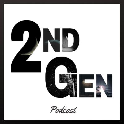 2nd Gen Podcast
