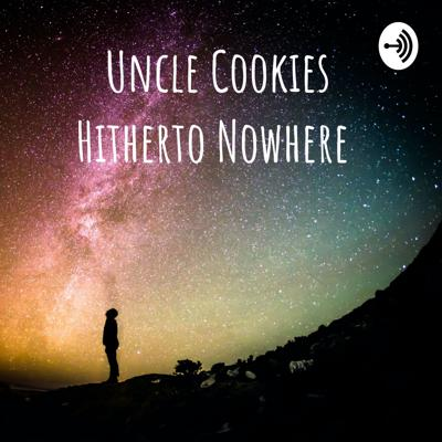Uncle Cookies Hitherto Nowhere