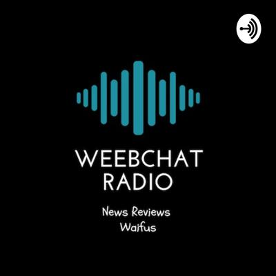 Weebchat radio is your one stop shop for anime & manga enthusiast. Whether it's raving about an upcoming show or comparing the best of one anime season vs another. To engaging in waifu wars we have it all.  Help us build a community by becoming a patreon @ https://www.patreon.com/WeebChatRadio Support this podcast: https://anchor.fm/weebchatradio/support