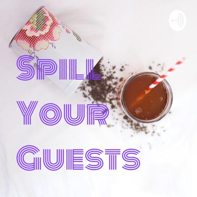 Spill Your Guests