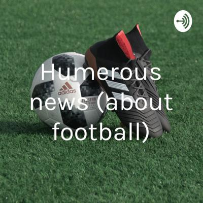 Humerous news (about football)