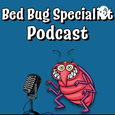 Bed Bug Specialist Podcast