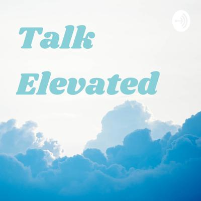 Talk Elevated