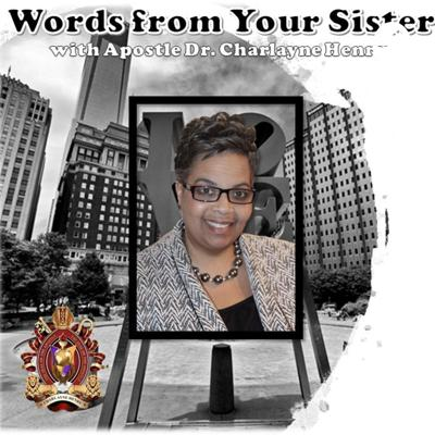 Words from Your Sister is a weekly outreach of Charlayne Henry Ministries Inc.   Mondays at 10:00 AM on FB Live. Join us at   www.facebook.com/charlayne.henry  Music: