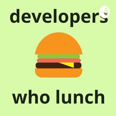 Developers Who Lunch