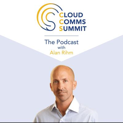 Cloud Comms Summit 2019 Podcast #1 with Alan Rihm