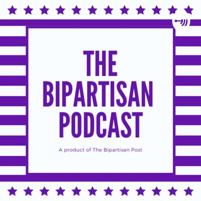 The Bipartisan Podcast