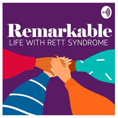 Remarkable: Life with Rett Syndrome