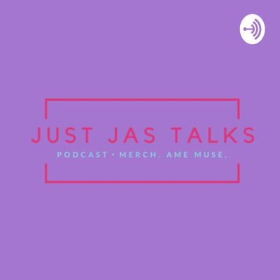 Welcome to Just Jas Talks, where our host Jas invites you into her mind and perspective of everything we as young women go through.