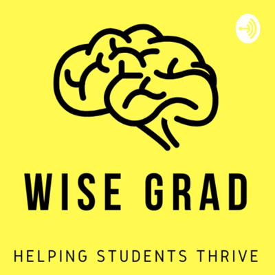 Wise Grad is the go-to podcast for everyone interested in the academic world. The mission is to help students, new and old, to maximise their full potential and find the best resources. From school to the working world, Wise Grad will help you THRIVE.