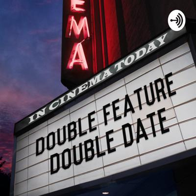 Double Feature Double Date