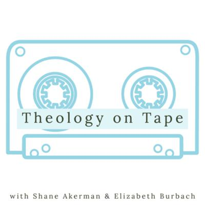 Theology on Tape