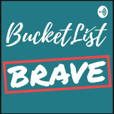 BucketList Brave: Live Your Happy. Consciously creating the life of your wildest dreams.