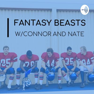 Fantasy Beasts w/ Connor and Nate