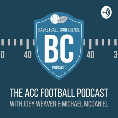 The Football Podcast about a Basketball Conference, featuring ACC experts Mike McDaniel and Joey Weaver.