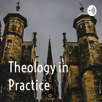 Theology in Practice