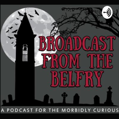 Broadcast from the Belfry
