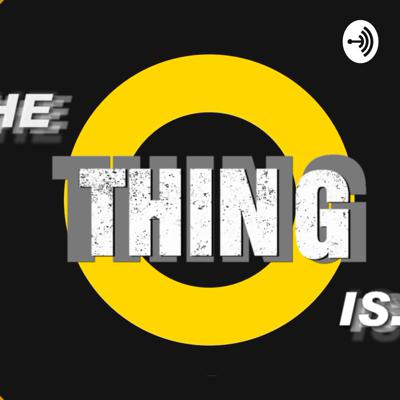 The Thing Is... with Ryan Clegg
