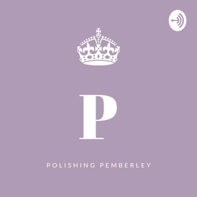 Polishing Pemberley